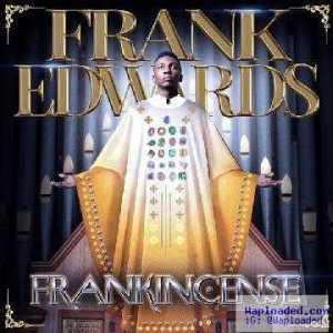 Frank Edwards - Na You
